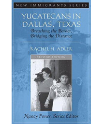 Yucatecans in Dallas, Texas: Breaching the Border, Bridging the Distance