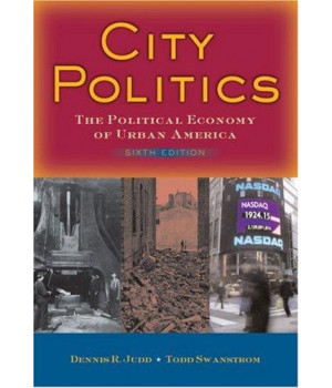 City Politics: The Political Economy of Urban America (6th Edition)