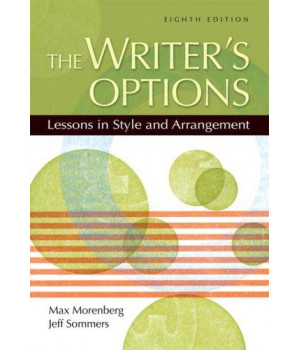 The Writer's Options: Lessons in Style and Arrangement (8th Edition)