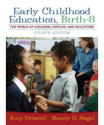 Early Childhood Education: Birth - 8: The World of Children, Families, and Educators (4th Edition)