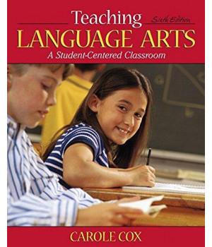 Teaching Language Arts: A Student-Centered Classroom (6th Edition)