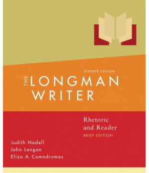 The Longman Writer: Rhetoric, Reader, and Research Guide, Brief Edition (7th Edition)