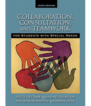 Collaboration, Consultation and Teamwork for Students with Special Needs (6th Edition)