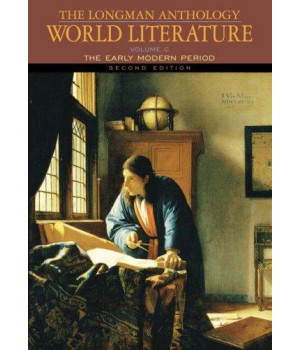 The Longman Anthology of World Literature, Volume C: The Early Modern Period (2nd Edition)