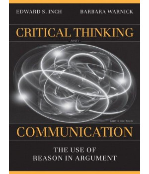 Critical Thinking and Communication: The Use of Reason in Argument (6th Edition)