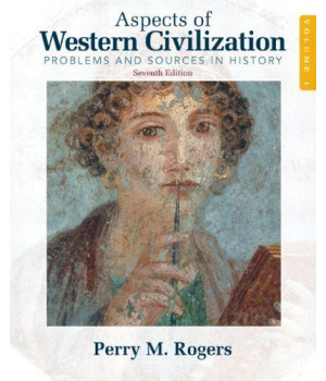 Aspects of Western Civilization: Problems and Sources in History, Volume 1 (7th Edition)