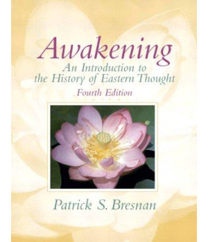 Awakening: An Introduction to the History of Eastern Thought (4th Edition)