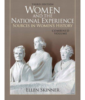 Women and the National Experience: Sources in American History, Combined Volume (3rd Edition)