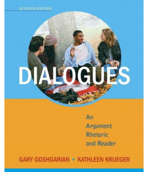 Dialogues: An Argument Rhetoric and Reader (7th Edition)
