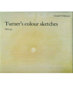 Turner\'s Colour Sketches, 1820-34