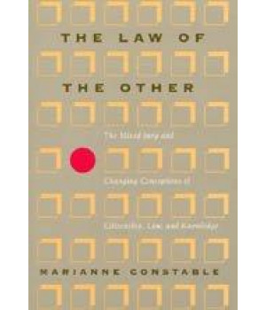 The Law of the Other: The Mixed Jury and Changing Conceptions of Citizenship, Law, and Knowledge (New Practices of Inquiry)