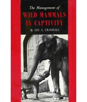 The Management of Wild Mammals in Captivity