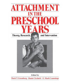 attachment in the preschool years: theory, research, and intervention (the john d. and catherine t. macarthur f)