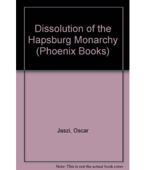 Dissolution of the Habsburg Monarchy (Phoenix Books)