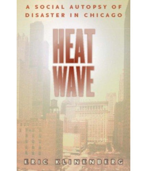 heat wave: a social autopsy of disaster in chicago (illinois)
