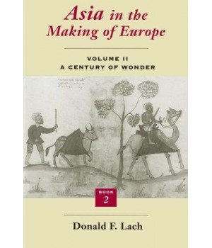 Asia in the Making of Europe, Volume II: A Century of Wonder. Book 2: The Literary Arts (Volume 2)