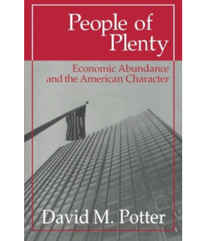 people of plenty: economic abundance and the american character (walgreen foundation lectures)
