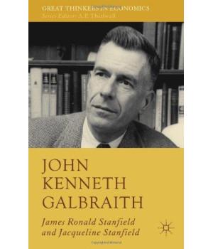 John Kenneth Galbraith (Great Thinkers in Economics)
