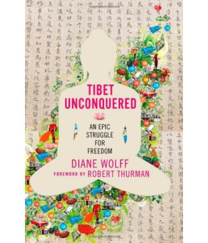 Tibet Unconquered: An Epic Struggle for Freedom