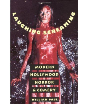 Laughing Screaming: Modern Hollywood Horror and Comedy (Film and Culture)
