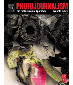 Photojournalism: The Professionals\' Approach