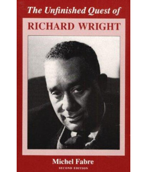 The Unfinished Quest of Richard Wright