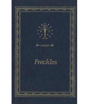Freckles (Library of Indiana Classics)