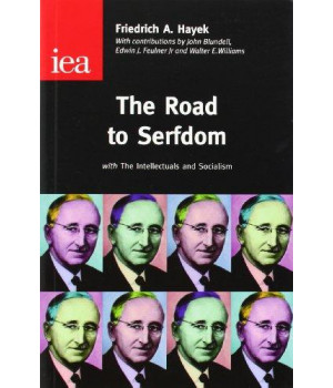 The Road to Serfdom: With the Intellectuals and Socialism