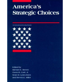 America's Strategic Choices (International Security Readers)