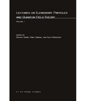 Lectures On Elementary Particles and Quantum Field Theory (MIT Press) (Volume 1)