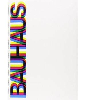 Bauhaus: Weimar, Dessau, Berlin, Chicago