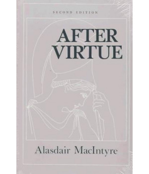 After Virtue: A Study in Moral Theory, Second Edition