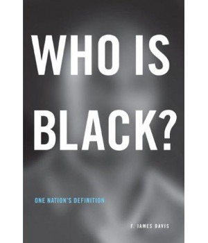 Who Is Black?: One Nation\'s Definition