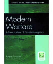 Modern Warfare: A French View of Counterinsurgency (Psi Classics of the Counterinsurgency Era)