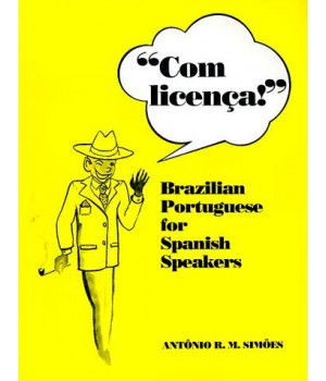 com licença!: brazilian portuguese for spanish speakers (special publication)