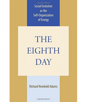 The Eighth Day: Social Evolution as the Self-Organization of Energy