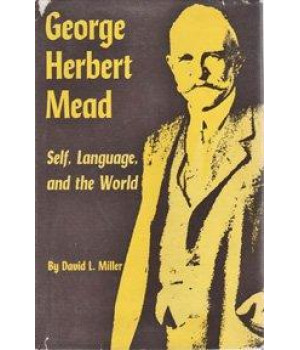 George Herbert Mead: Self, Language and the World