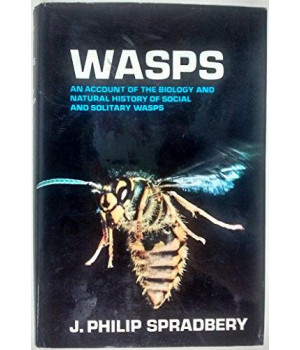 Wasps: An Account of the Biology and Natural History of Solitary and Social Wasps (Biology series)