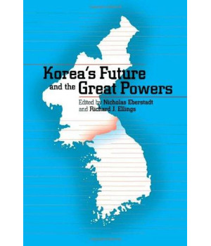 Korea\'s Future and the Great Powers