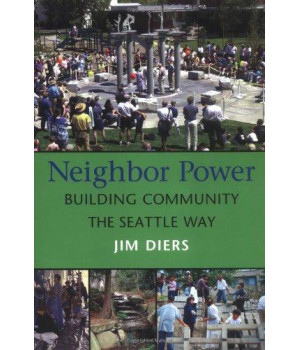 neighbor power: building community the seattle way