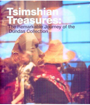 Tsimshian Treasures: The Remarkable Journey of the Dundas Collection
