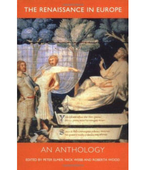 The Renaissance in Europe: An Anthology (Renaissance in Europe series)