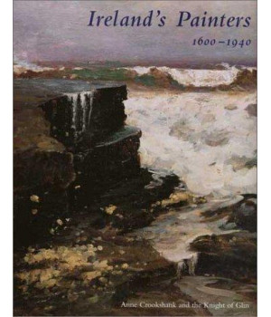 Ireland's Painters, 1600-1940 (The Paul Mellon Centre for Studies in British Art)
