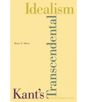Kant\'s Transcendental Idealism: An Interpretation and Defense