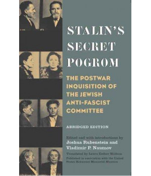 Stalin\'s Secret Pogrom: The Postwar Inquisition of the Jewish Anti-Fascist Committee (Annals of Communism Series)
