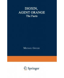 Dioxin, Agent Orange: The Facts