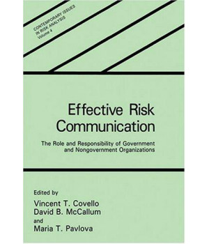 Effective Risk Communication: The Role and Responsibility of Government and Nongovernment Organizations (Contemporary Issues in Risk Analysis)
