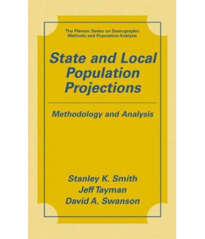 state and local population projections: methodology and analysis (the springer series on demographic methods and population analysis)