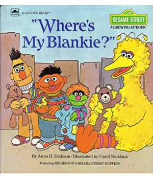 Where\'s My Blankie? (Growing-Up Book)