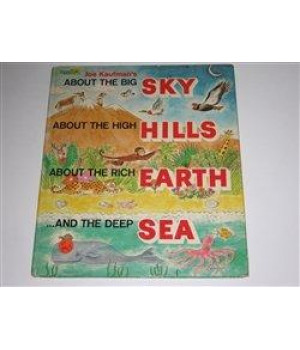 Joe Kaufman\'s About the big sky, about the high hills, about the rich earth ... and the deep sea